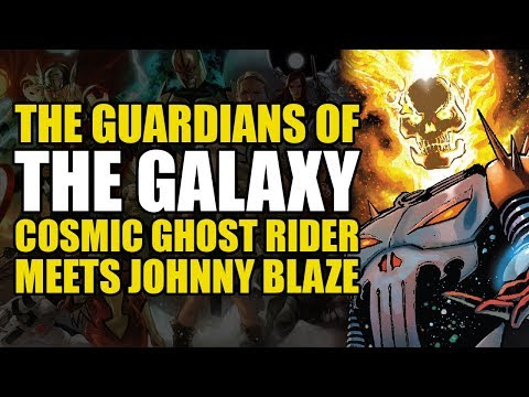 Guardians Of The Galaxy: Cosmic Ghost Rider Meets Johnny Blaze   Comics Explained