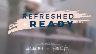 Refreshed + Ready with Healthy Way