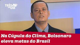 Jorge Serrão: Bolsonaro falou o que os países desenvolvidos queriam ouvir
