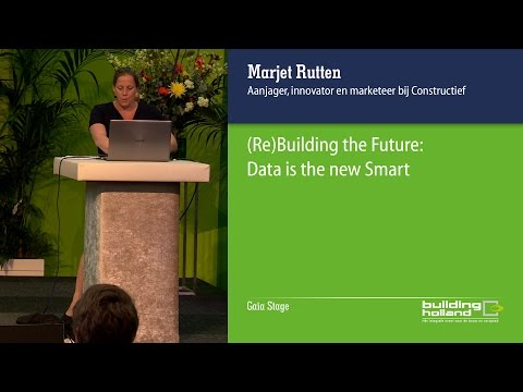 (Re)Building the Future: Data is the new Smart - Marjet Rutten