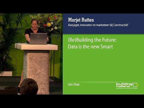 (Re)Building the Future: Data is the new Smart - Marjet Rutten