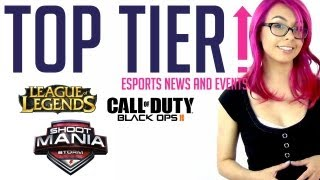 Top Tier - eSports News and Updates - Ep 2 - LoL, Blops 2, and ShootMania