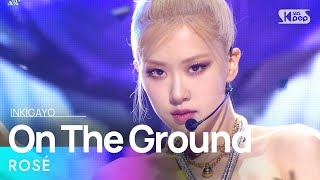 ROSÉ(로제) - On The Ground @인기가요 inkigayo 20210321