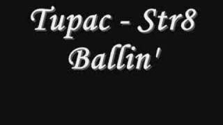 Tupac - Str8 Ballin' *Lyrics
