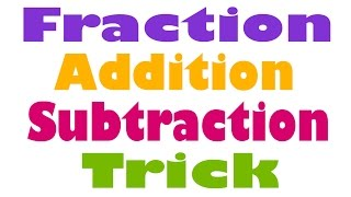 Addition and Subtraction of Fractions in a Fast Way - Hindi (2016)