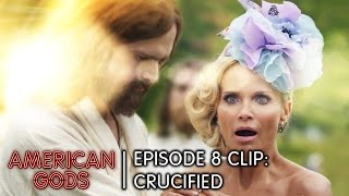 Crucified | American Gods Episode 8 Come To Jesus