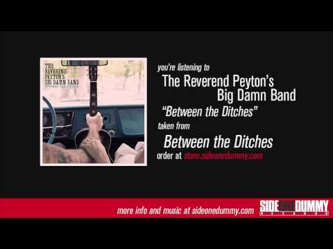 Between the Ditches (Song) by The Reverend Peyton's Big Damn Band
