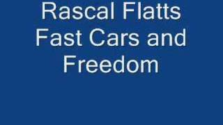 Rascal Flatts-Fast Cars and Freedom