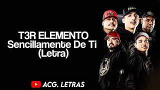 Tercer Elemento-Sencillamente de ti (LETRA)