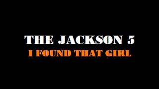 THE JACKSON 5  -  I FOUND THAT GIRL (45 rpm)
