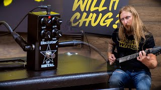 WILL IT CHUG? - Blackstar LT Metal Pedal