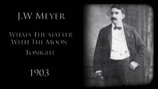J. W. Meyers - What's The Matter With The Moon Tonight [1903] | Music