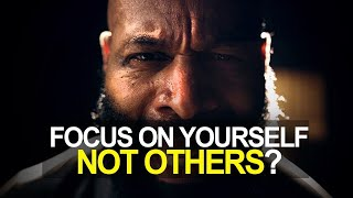 FOCUS ON YOURSELF NOT OTHERS (BEST MOTIVATIONAL VIDEO 2018) ft Mulliganbrothers