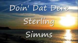 Sterling Simms Doin' Dat Dere