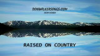 DON WALKER   RAISED ON COUNTRY
