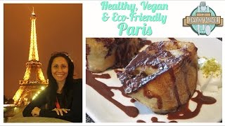 Vegan Paris France on the Healthy Voyager's Taste of Europe Travel Show