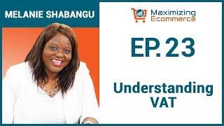 Selling on Amazon in Europe: Understanding Value Added Tax (VAT) with Melanie Shabangu, Ep #23