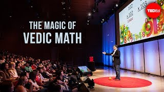 The magic of Vedic math - Gaurav Tekriwal