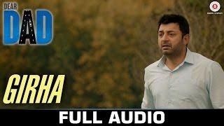 Girha - Full Song | Dear Dad | Arvind Swamy & Himanshu Sharma
