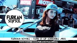 Furkan Soysal - Turn It Up (Original Mix)