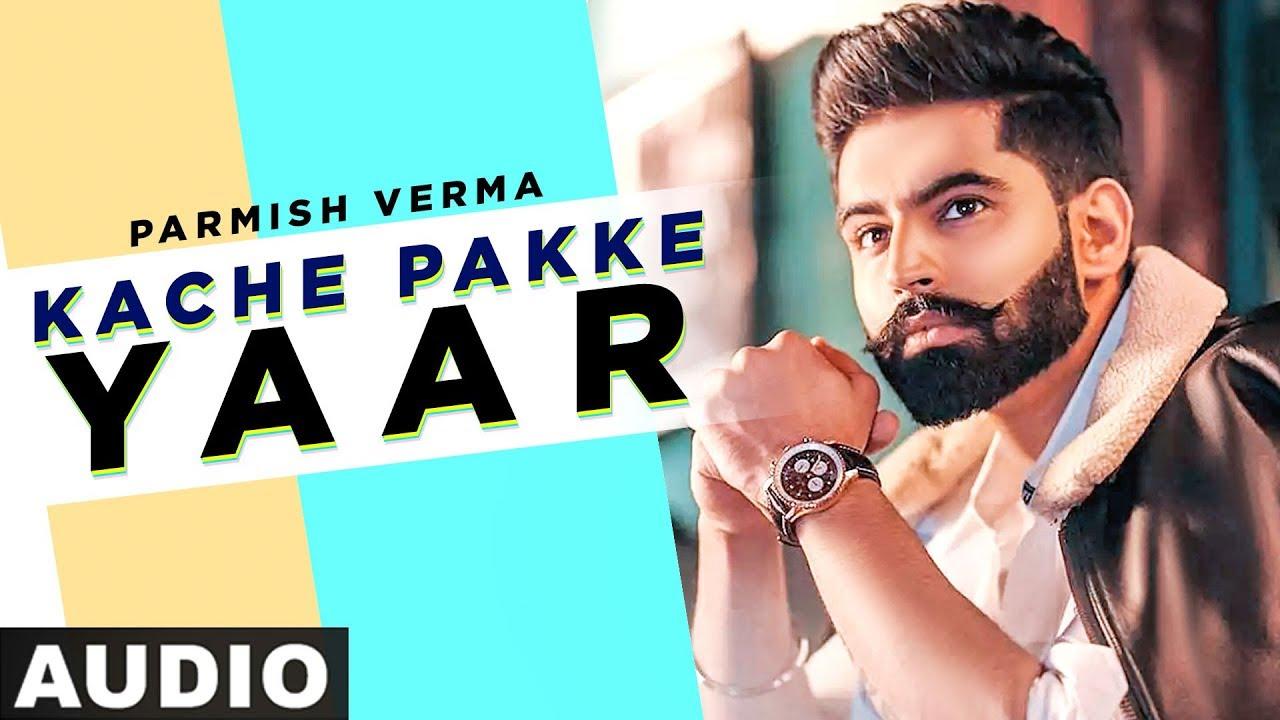 Kache Pakke Yaar Lyrics - Parmish Verma