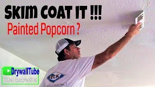 Don't scrape your painted popcorn ceiling. SKIM COAT IT!!!