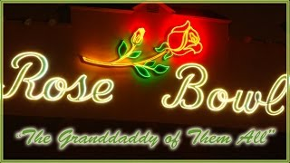 """The Rose Bowl: """"The Granddaddy of Them All"""""""