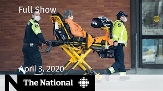The National for Friday, April 3 —Ontario releases COVID-19 projections; Isolation PTSD