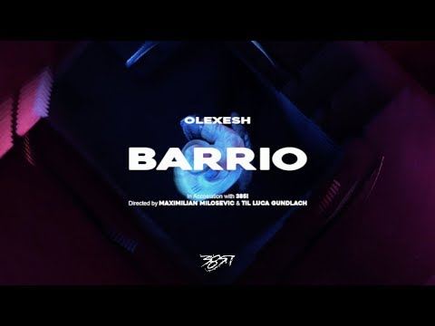 Olexesh - Barrio Video