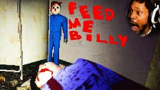 what if YOU were the SERIAL KILLER this time?   Feed Me Billy