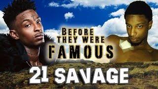 21 SAVAGE  Before They Were Famous