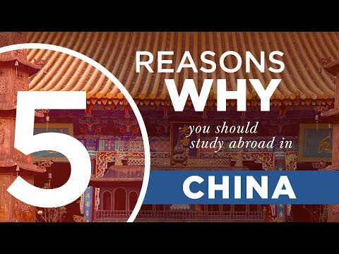 5 Reasons Why You Should Study Abroad In China