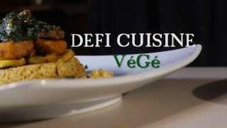 Défi Cuisine VéGé - Épisode 1