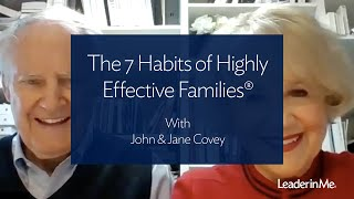 The 7 Habits Of Highly Effective Families With John And Jane Covey