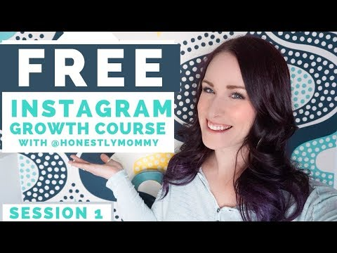FREE INSTAGRAM GROWTH COURSE | SESSION 1: GETTING ...