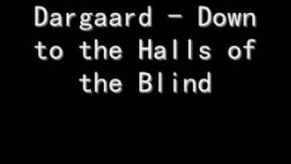 Dargaard - Down to the Halls of the Blind