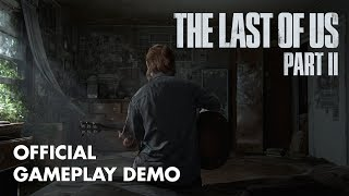 The Last of Us Part II Official Gameplay Demo 2018