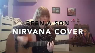 Been A Son - Nirvana Cover