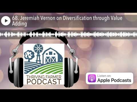 , title : '68. Jeremiah Vernon on Diversification through Value Adding