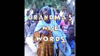 PASTORAL INTERLUDE: GRANDMA'S WISE WORDS!