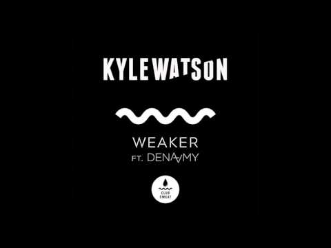 Kyle Watson - Weaker (Ft. Dena Amy)