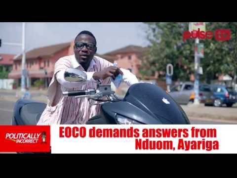 Politically Incorrect: EOCO demands answers from Nduom, Ayariga