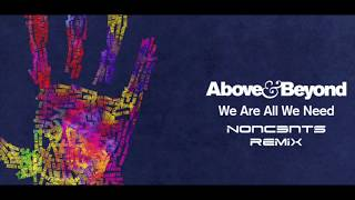 Above & Beyond - We Are All We Need (NONC3NTS Remix)