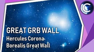 Hercules Corona Borealis Great Wall   The largest structure in the Universe
