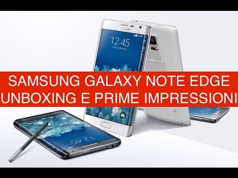 Samsung Galaxy Note Edge unboxing e prime impressioni