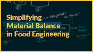 Simplifying Material Balances | Food Engineering | Food Technology
