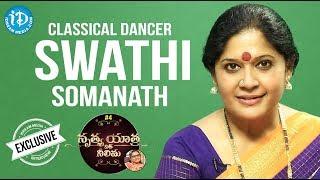 Classical Dancer Swathi Somanath Exclusive Interview || Nrithya Yathra With Neelima