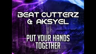 Beat Cutterz & Aksyel | Put Your Hands Together