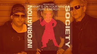 Information Society   What's On Your Mind (Pure Energy) (12inch Video Mix)
