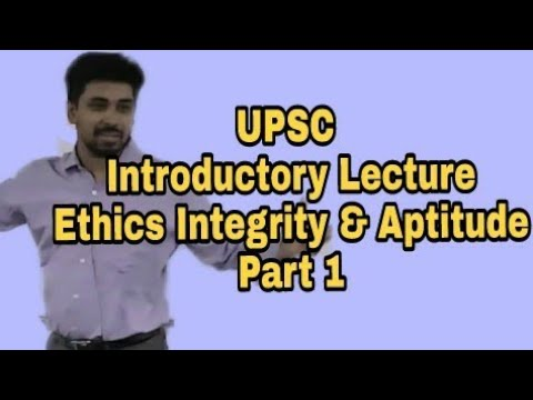 UPSC - GS 4 Ethics Introductory Lecture By Sushruth Ravish Sir